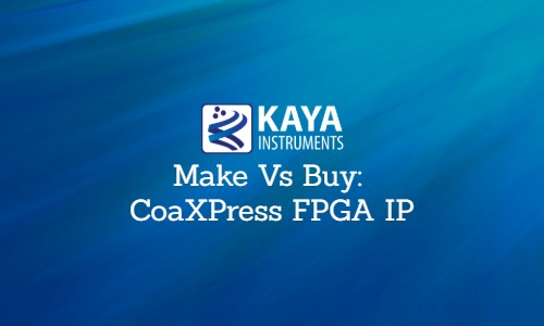 Make Vs Buy: CoaXPress FPGA IP